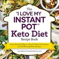 "The ""I Love My Instant Pot""  Keto Diet Recipe Book"